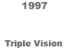 [1997 Triple Vision BUTTON]