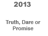 The cover of Truth, Dare or Promise